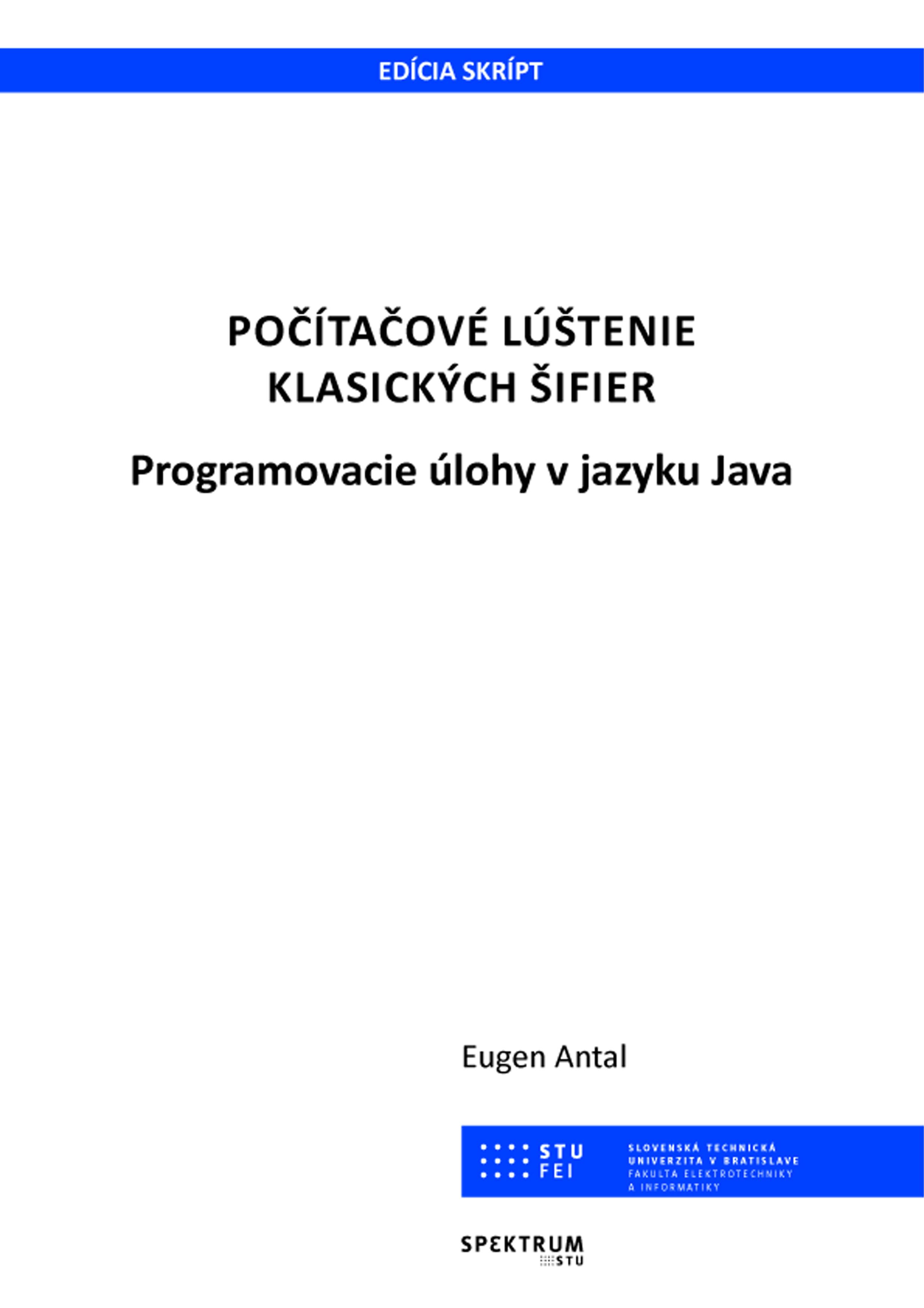 Počítačové lúštenie klasických šifier - programovanie úlohy v jazyku Java 1