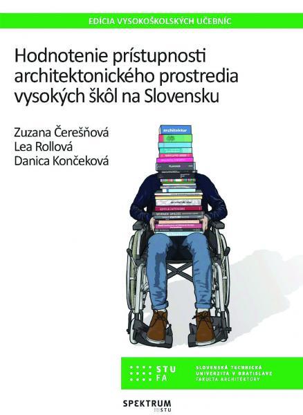 Hodnotenie prístupnosti architektonického prostredia vysokých škôl na Slovensku